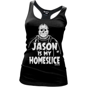 "Women's ""Jason Is My Homeslice"" Racer Back Tank Top"