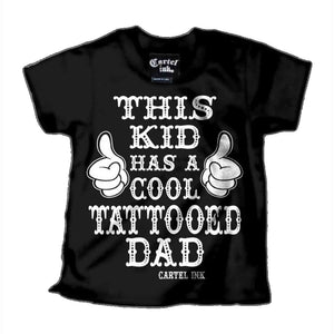 "Kid's ""This Kid Has a Cool Tattooed Dad"" Tee"