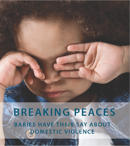 Breaking Peaces: Babies Have Their Say About Domestic Violence (Digital Download)