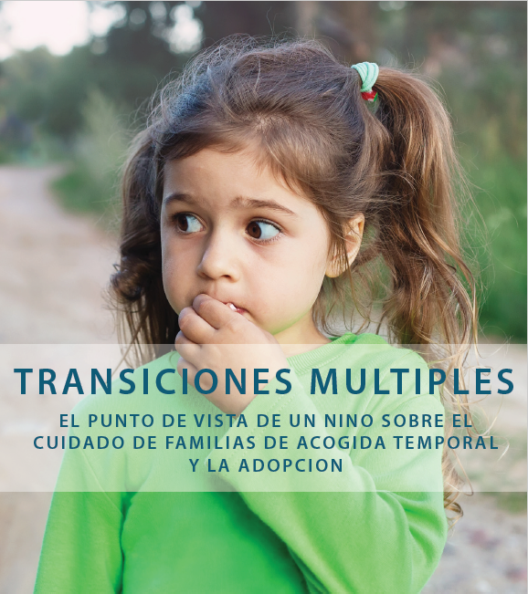 Multiple Transitions: A Young Child's Point of View on Foster Care and Adoption - Spanish-Language Version