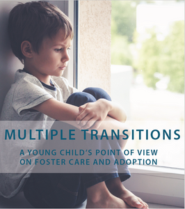 Multiple Transitions: A Young Child's Point of View on Foster Care and Adoption (Digital Download)
