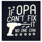 If Opa Can't Fix it T-Shirt