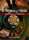 A World of Ideas: Essential Readings for College Writers 10th Edition by Lee A. Jacobus (Author) ISBN-13: 978-1319047405