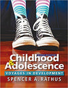 Childhood and Adolescence: Voyages in Development 6th Edition by Spencer A. Rathus, ISBN-13: 978-1305504592