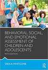 Behavioral, Social, and Emotional Assessment of Children and Adolescents 5th Edition by Sara A. Whitcomb, ISBN-13: 978-1138814394