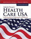 Sultz & Young's Health Care USA 9th Edition by Young, ISBN-13: 978-1284114676