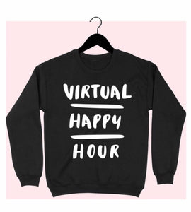 FINAL SALE Virtual Happy Hour Sweatshirt