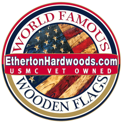 Etherton Hardwoods - World Famous Wooden American Flags - USMC Veteran Owned Business