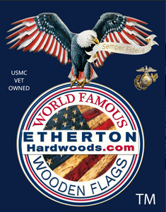 World Famous Wooden Flags made by USMC Veterans at Etherton Hardwoods.