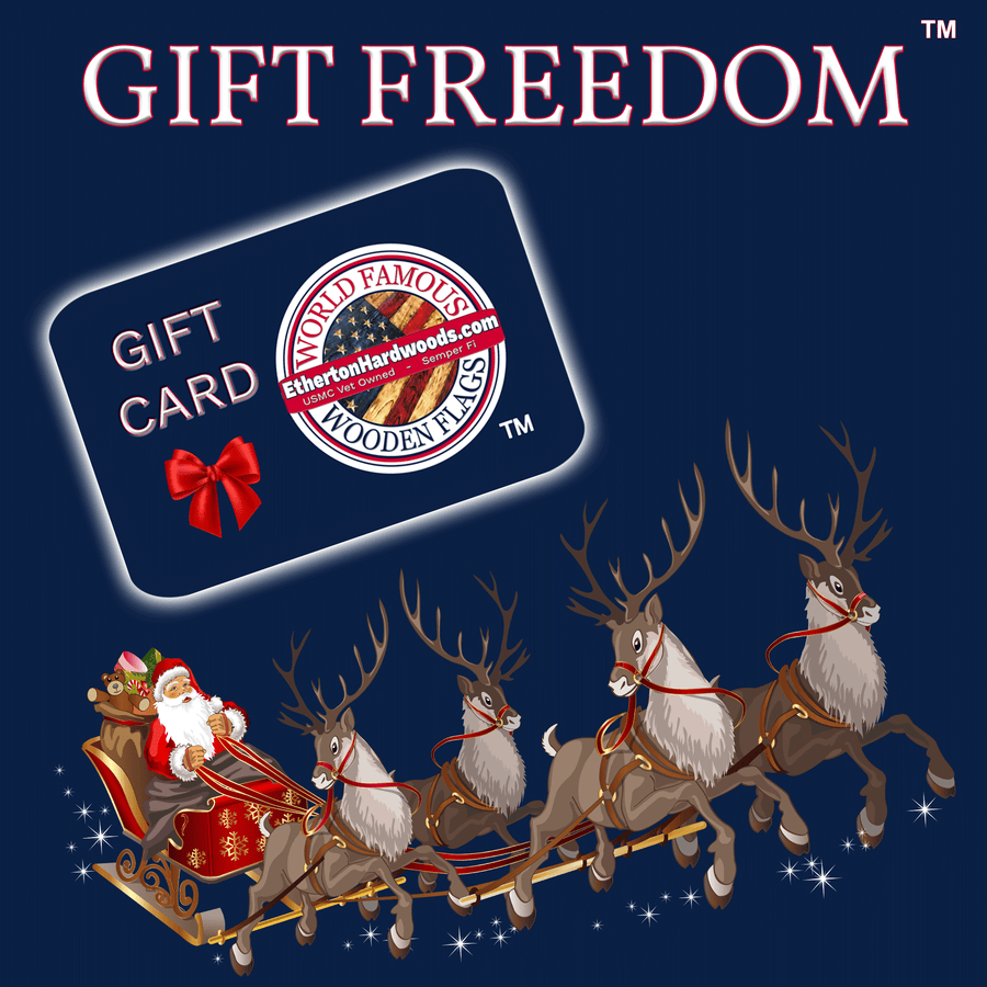 Etherton Hardwoods - Gift Card - Gift Freedom - It never expires! USMC Combat Veteran Owned