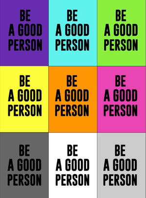 BE A GOOD PERSON TEE