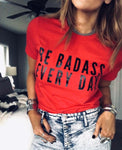 Be Badass Tee
