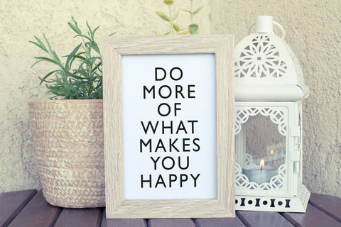Do More of What Makes You Happy - Inspirational Quote