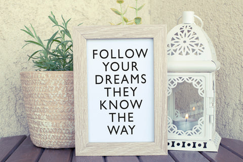 Follow Your Dreams They Know the Way - Inspirational Quote