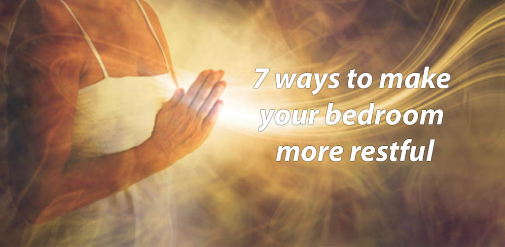 7 ways to make your bedroom more restful