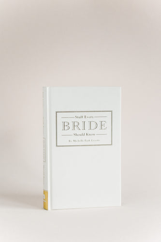 Stuff Every Bride Should Know