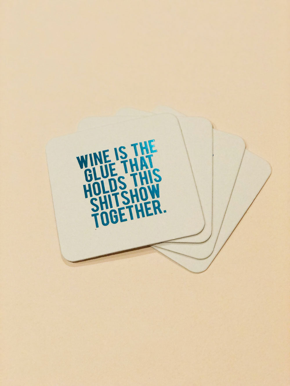 Wine Is The Glue Coasters