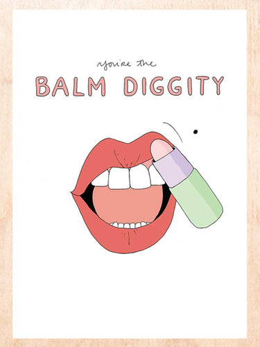 You're The Balm Diggity Card