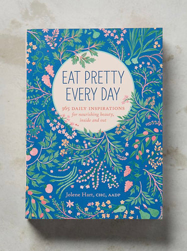 Eat Pretty Every Day Book