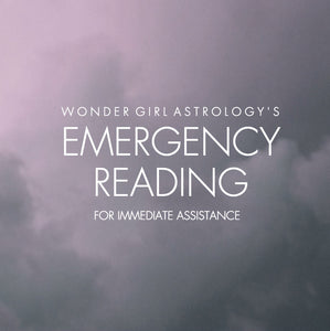 Emergency Astrology Reading - GET YOUR GUIDANCE IN 24-48 HRS!