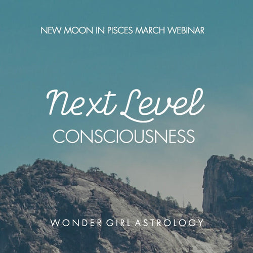 2019 March Astrology Webinar - UPGRADE YOUR CONSCIOUSNESS! (Recording)