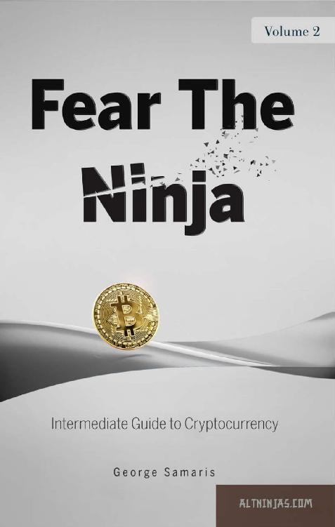 Fear the Ninja: Intermediate Guide to Cryptocurrency