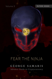 Fear the Ninja: Advanced Guide to Cryptocurrency