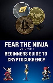Fear the Ninja: Beginners Guide to Cryptocurrency