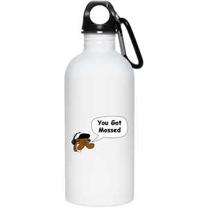 You Got Mossed Stainless Steel Water Bottle