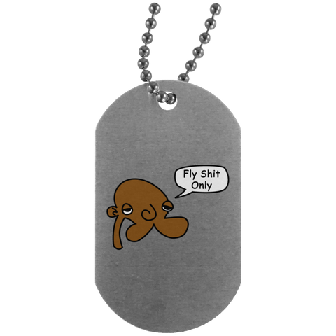 JimmyRay Fly Sh*t Only Dog Tag