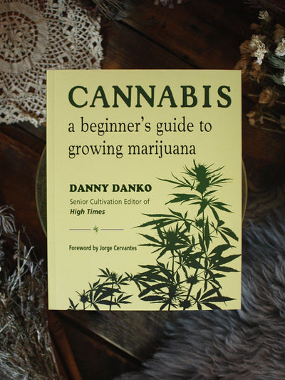Cannabis - Beginners Guide to Growing