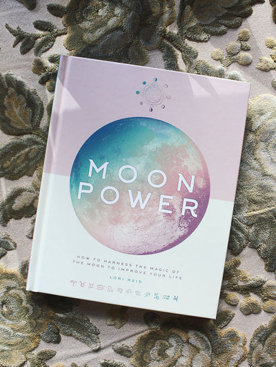 Moon Power How to Harness the Power of the Moon