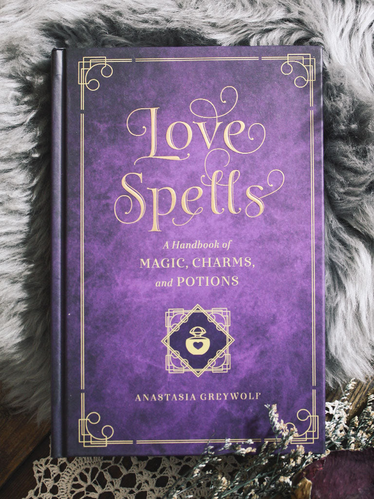Love Spells A Handbook of Magic, Charms + Potions