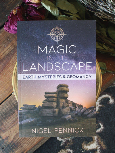 Magic in the Landscape Earth Mysteries and Geomancy
