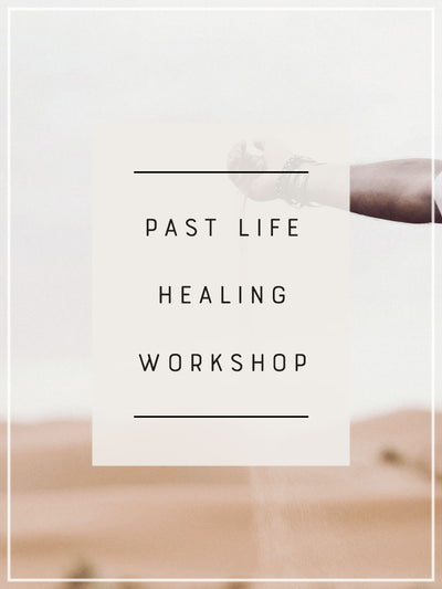 Past Life Healing Workshop