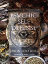 Psychic Self Defense by Dion Fortune