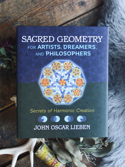 Sacred Geometry for Artists, Dreamers and Philosophers