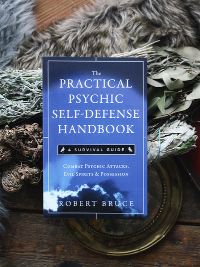 The Practical Psychic Self Defense Handbook