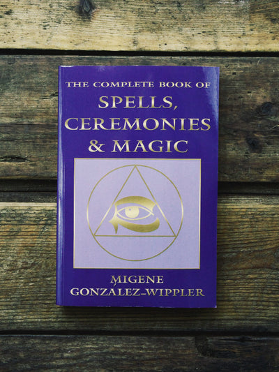 books the complete book of spells ceremony magic 1