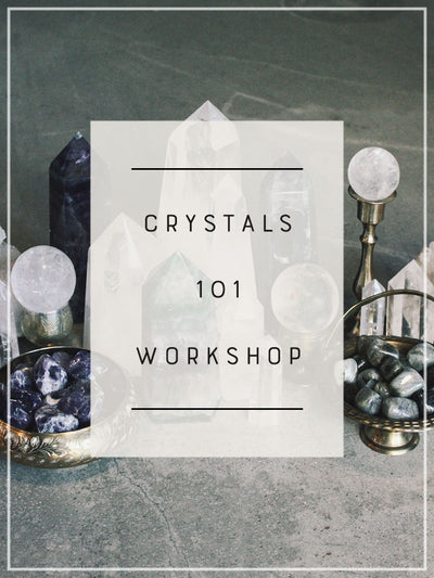 Crystals 101 Workshop