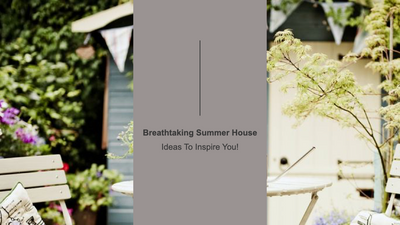 Breathtaking Summer House Ideas To Inspire You
