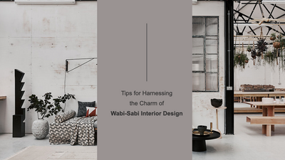 Tips For Harnessing The Charm Of Wabi-Sabi Interior Design