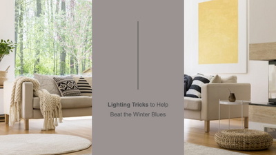 Lighting Tricks to Help Beat the Winter Blues
