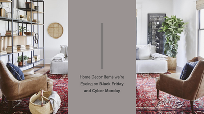 Home Decor Items we're Eyeing on Black Friday and Cyber Monday