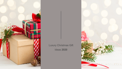 Luxury Christmas Gift Ideas 2020