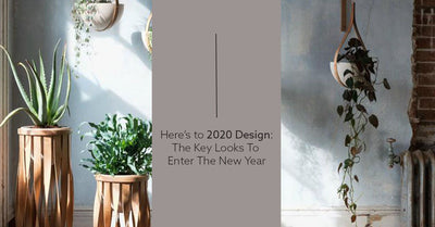 Here's to 2020 Design: The Key Looks To Enter The New Year