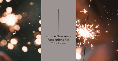 2019: 6 New Year's Resolutions for Your Home