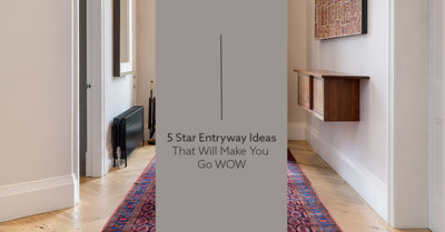 5 Star Entryway Ideas That Will Make You Go Wow!