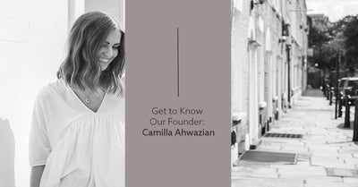 Get to Know Our Founder: Camilla Ahwazian