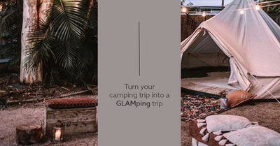 Turn Your Camping Trip Into A GLAMping Trip